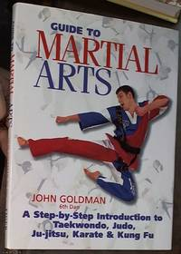 image of Guide to Martial Arts: A Step-By-Step Introduction to Taekwondo, Judo, Ju-jitsu, Karate, and Kung Fu