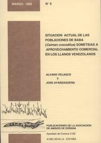 Situacion Actual De Las Poblaciones De Baba (Caiman Crocodilus) Sometidas a Aprovechamiento Comercial En Los Llanos Venezolanos