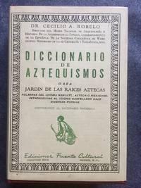 Diccionario de Aztequismos o sea Jardin de las Raices Aztecas