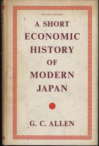 A SHORT ECONOMIC HISTORY OF MODERN JAPAN: 1867-1937, With a Supplementary Chapter on Economic...