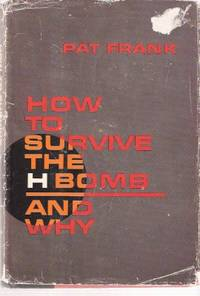 How to Survive the H Bomb -and Why ---by Pat Frank