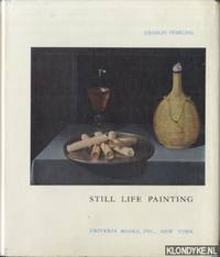 Still life painting from the antiquity to the present time.