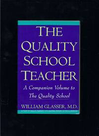 The Quality School Teacher: Specific Suggestions for Teachers Who Are Trying to Implement the...