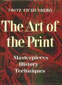 The Art Of The Print.  Masterpieces. History. Techniques
