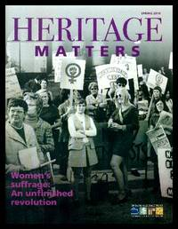 image of HERITAGE MATTERS - Spring 1018 - Women's Suffrage: An Unfinished Revolution