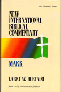 New International Biblical Commentary: Mark by  Larry W Hurtado - Hardcover - 1995 - from Kenneth Mallory Bookseller. ABAA and Biblio.com