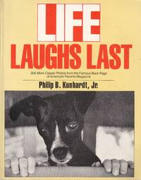 image of Life Laughs Last 200 More Classic Photos from the Famous Back Page of  America's Favorite Magazine