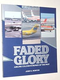 Faded Glory: Airline Colour Schemes of the Past (Airlife's Colour S.)