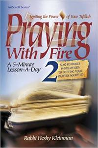 Praying With Fire: Igniting the Power of Your Tefillah, a 5 Minute Lesson-a-day