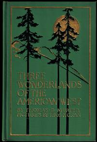 image of Three Wonderlands of the American West. Being the Notes of a Traveler, Concerning the Yellowstone Park, the Yosemite National Park, and the Grand Canyon of the Colorado River, with a Chapter on Other Wonders of the Great American West