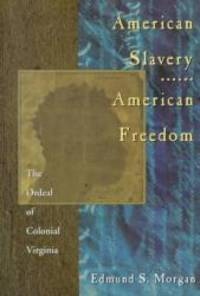 image of American Slavery American Freedom: The Ordeal of Colonial Virginia