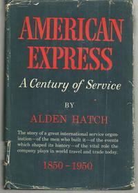AMERICAN EXPRESS A Century of Service, 1850-1950, Hatch, Alden