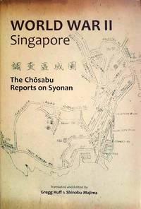 World War II Singapore - The Chosabu Reports on Syonan