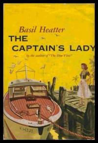 THE CAPTAIN'S LADY by  Basil Heatter - First Edition - 1950 - from W. Fraser Sandercombe and Biblio.com