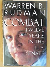 COMBAT: Twelve Years in the U.S. Senate.