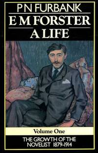 image of E M Forster; A Life Volume One; The Growth of the Novelist 1879-1914