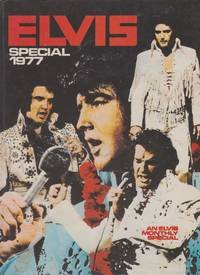 ELVIS Special 1977. A Collection of photographs & features both fact & fictional written by Elvis' British fans and friends