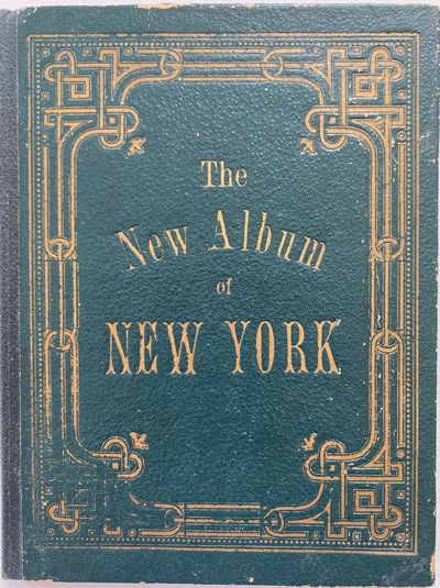 No place listed : No publisher listed , 1880. Boards. Very good +. . The New Album of New York, No p...