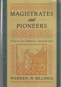 Magistrates and Pioneers by  Warren M Billings - Paperback - 1st Edition Thus; First Impression - 2011 - from A Book Legacy (SKU: 62386)