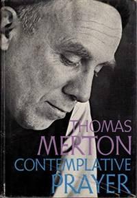 CONTEMPLATIVE PRAYER by Thomas Merton - 1969