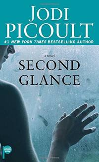 Second Glance by Picoult, Jodi