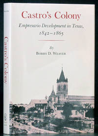 Castro's Colony: Empresario Development in Texas, 1842-1865
