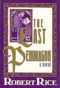 LAST PENDRAGON: A NOVEL [THE]