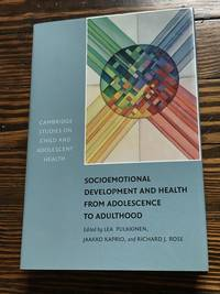 Socioemotional Development and Health from Adolescence to Adulthood (Cambridge Studies on Child and Adolescent Health)