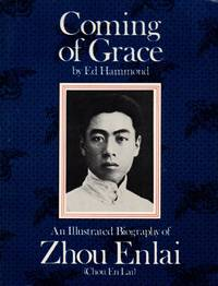 Coming of Grace: An Illustrated Biography of Zhou Enlai (Chou En Lai)