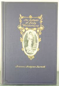 The Methods of Lady Walderhurst by  Frances Hodgson Burnett - First Edition - 1901 - from Auger Down Books and Biblio.com