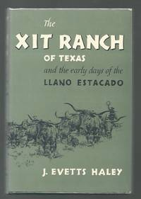 XIT Ranch of Texas and the Early Days of the Llano Estacado