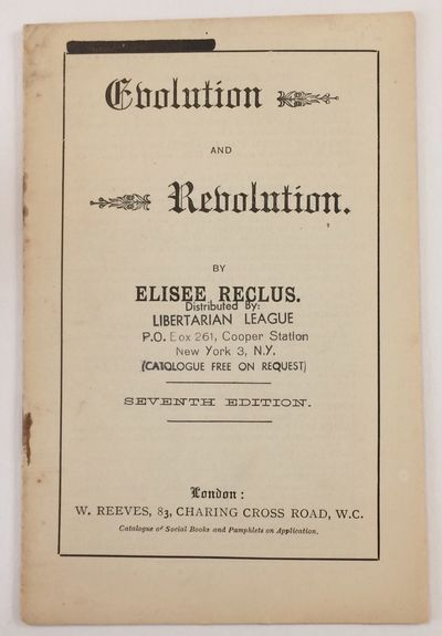 London: W. Reeves, . 16p., staplebound pamphlet, rubberstamp of the Libertarian League on cover, rus...