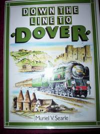 Down the Line to Dover : the London, Chatham & Dover Railway's route,