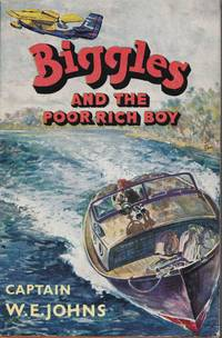 Biggles And The Poor Rich Boy. Another Case from the Records of Biggles and the Special Air Police. Illustrated by Leslie Stead