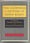View Image 1 of 2 for THE HAPPINESS OF GETTING IT DOWN RIGHT. LETTERS OF FRANK O'CONNOR AND WILLIAM MAXWELL 1945 - 1966 Inventory #9039