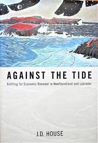 image of Against the Tide. Battling for Economic Renewal in Newfoundland and Labrador