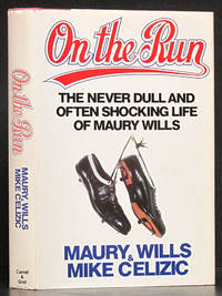 On the Run: The Never Dull and Often Shocking Life of Maury Wills (SIGNED)
