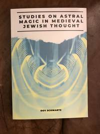 image of Studies On Astral Magic In Medieval Jewish Thought (Brill Reference Library of Judaism)