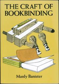 The Craft of Bookbinding by Manly Banister - 1993