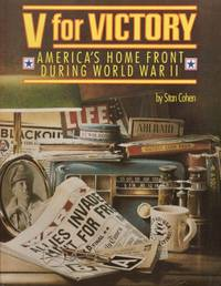 V for Victory America's Home Front During World War II