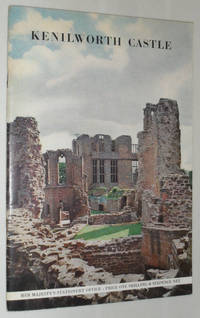 Kenilworth Castle - An Illustrated Guide with a Short History of the Castle from Earliest Times