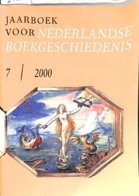 Jaarboek Voor Nederlandse Boekgeschiedenis 7/ 2000.