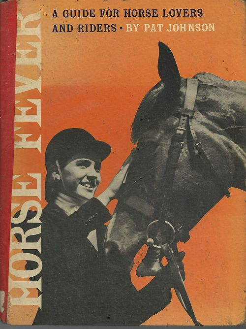 HORSE FEVER A Guide for Horse Lovers and Riders, Johnson, Pat