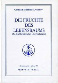 Die Früchte des Lebensbaums. Die kabbalistische Überlieferung. Gesamtwerke - Band 32