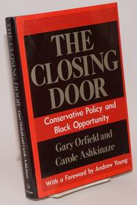 image of The closing door; conservative policy and black opportunity, with a foreword by Andrew Young