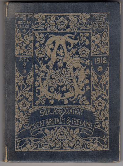 London: The Silk Association of Great Britain and Ireland , 1912. First Edition. Hardcover. Very goo...