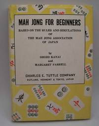 image of Mah Jong for Beginners: Based on the Rules and Regulations of the Mah Jong Association of Japan