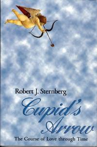 Cupid's Arrow: The Course of Love through Time by  Robert J Sternberg - Paperback - 2000-01-13 - from Kayleighbug Books and Biblio.com
