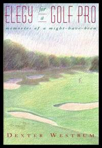 ELEGY FOR A GOLF PRO - Memories of a Might-Have-Been