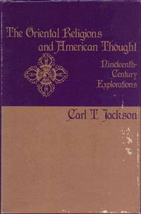 The Oriental Religions and American Thought: Nineteenth Century Explorations